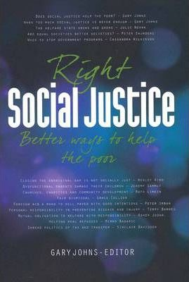 Right Social Justice by Gary Johns