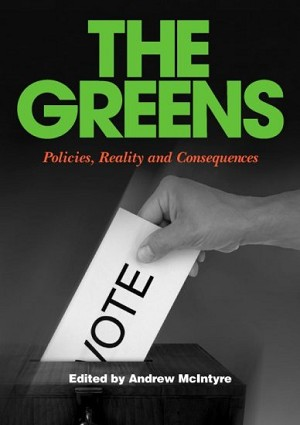 THE GREENS: Policies, Reality and Consequences