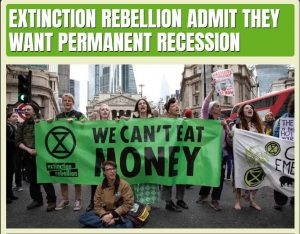 Extinction Rebellion admit they want permanent recession